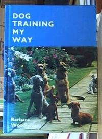 image of Dog Training My Way, And difficult dogs