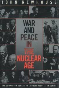 War and Peace in the Nuclear Age by  John Newhouse - Paperback - from World of Books Ltd and Biblio.com