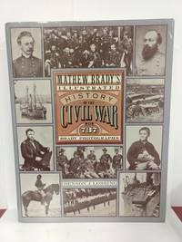 Mathew Brady's Illustrated History of the Civil War