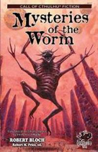 image of Mysteries of the Worm: Early Tales of the Cthulhu Mythos (Call of Cthulhu Fiction)