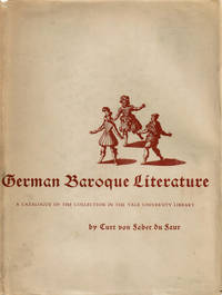 GERMAN BAROQUE LITERATURE: A Catalogue of the Collection in the Yale University Library.