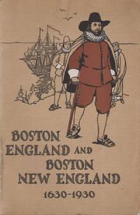 Boston England and Boston New England 1630-1930