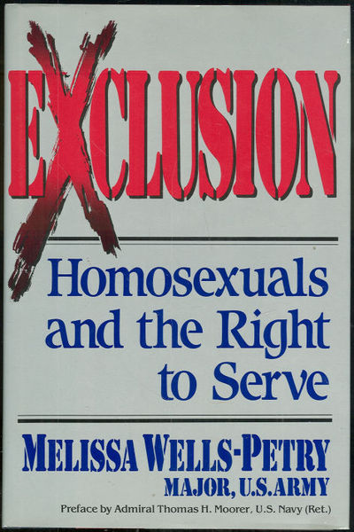 EXCLUSION Homosexuals and the Right to Serve, Wells-Petry, Melissa