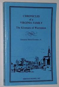 Chronicles Of A Virginia Family  The Klomans of Warrenton by Kloman, Jr. , Erasmus Helm - 1991