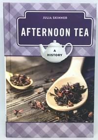 Afternoon Tea A History