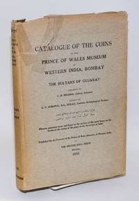 Catalogue of the Coins in the Prince of Wales Museum of Western India, Bombay Belonging to the Sultans of Gujarat