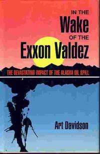 image of In The Wake Of The Exxon Valdez The Devastating Impact of the Alaska Oil  Spill