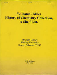 Williams - Miles History of Chemistry Collection. A Shelf List