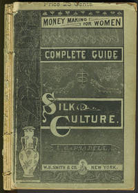 "The Complete Guide to Silk Culture, ""Money Making for Women"""