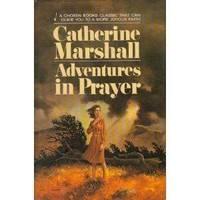 Adventures In Prayer by Catherine Marshall - Hardcover - 1975 - from 2ndHandBooks.com and Biblio.com