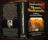 Mozarts Musiksprache: Schlussel zu Leben und Werk