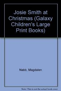 Josie Smith at Christmas (Galaxy Children's Large Print Books) by  Magdalen Nabb - Hardcover - from World of Books Ltd (SKU: GOR005508128)