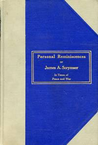 image of Personal Reminiscences of James A. Scrymster: In Times of Peace and War
