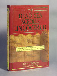 image of The Dead Sea Scrolls Uncovered, The First Complete Transcription And Interpretation Of 50 Key Documents Witheld For Over 35 Years