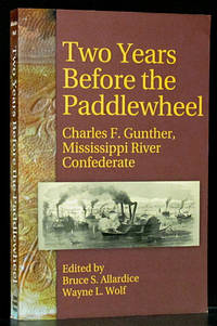 Two Years Before the Paddlewheel: Charles F. Gunther, Mississippi River Confederate