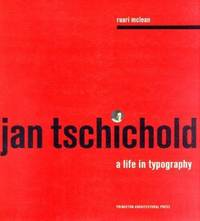 Jan Tschichold : A Life in Typography