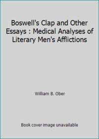 image of Boswell's Clap and Other Essays : Medical Analyses of Literary Men's Afflictions