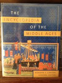 The Encyclopedia of The Middle Ages by  Norman F.      Ed Cantor  - 1st edition  - 1999  - from civilizingbooks (SKU: 1880HID-2349)