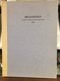 BROADSIDES: A Collection of New Irish and English Songs
