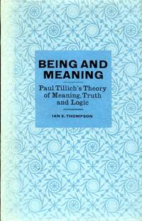 BEING AND MEANING Paul Tillich's Theory of Meaning, Truth and Logic