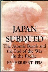 Japan Subdued: The Atomic Bomb and the End of the War in the Pacific