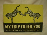 MY TRIP TO THE ZOO: A VISIT TO THE NEW YORK ZOOLOGICAL PARK