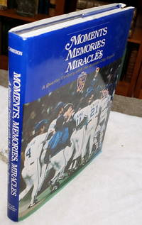 Moments, Memories, Miracles: A Quarter Century with the Kansas City Royals