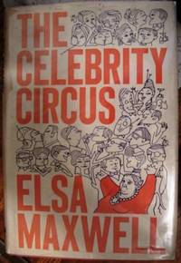 The Celebrity Circus by  Elsa Maxwell - First Edition - 1963 - from Lindas Rare Books (SKU: 000516)