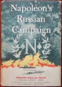 Napoleon's Russian Campaign by  Philippe-Paul de Segur - 1st - 1958 - from CANFORD BOOK CORRAL and Biblio.com