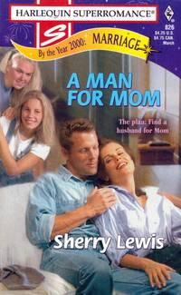 A Man for Mom (Harlequin Superromance #826)