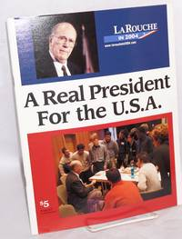 image of A real president for the U.S.A.  LaRouche in 2004