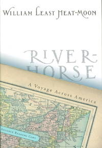 RIVER-HORSE: The Logbook of a Boat Across America.