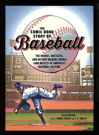 image of The Comic Book Story of Baseball: The Heroes, Hustlers, and History-making Swings (and Misses) of America's National Pastime