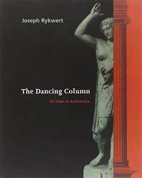 image of The Dancing Column: On Order in Architecture