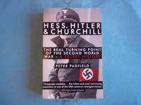 image of Hess, Hitler and Churchill: The Real Turning Point of the Second World War - A Secret History