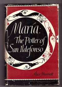 Maria, The Potter of San Ildefonso by Alice Marriott - Hardcover - Third Printing - 1948 - from Uncommon Works, IOBA and Biblio.com