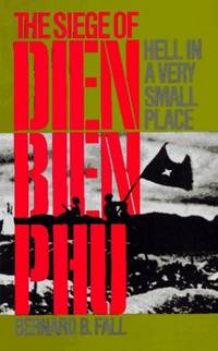 image of Hell in a Very Small Place: Siege of Dien Bien Phu