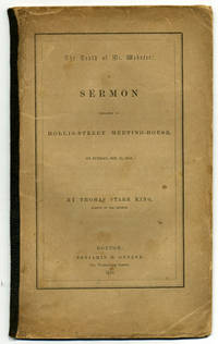 The Death of Mr. Webster: A Sermon Preached in Hollis-Street Meeting-House, on Sunday, Oct. 31, 1852. By Thomas Start King, Pastor of the Church