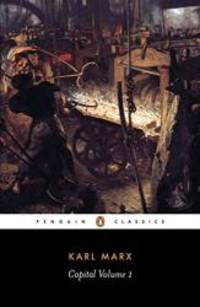 image of Capital: Volume 1: A Critique of Political Economy (Penguin Classics)