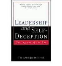 Leadership and Self Deception: Getting Out of the Box