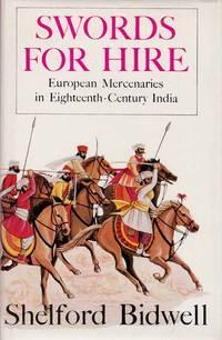 Swords for Hire. European Mercenaries in Eighteenth-Century India