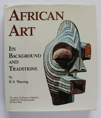 AFRICAN ART Its Background and Traditions