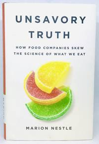 Unsavory Truth How Food Companies Skew the Science of What We Eat