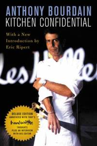 Kitchen Confidential Deluxe Edition : Adventures in the Culinary Underbelly by Anthony Bourdain - 2018
