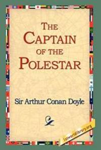 The Captain of the Polestar by Arthur Conan Doyle - Hardcover - 2006-02-20 - from Books Express and Biblio.com