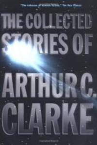 The Collected Stories of Arthur C. Clarke by Arthur C. Clarke - Paperback - 2002-03-03 - from Books Express and Biblio.co.uk