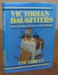 Victoria's Daughters New Zealand Women of Te Thirties