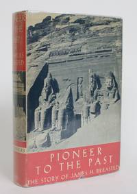image of Pioneer to the Past: The Story of James H. Breasted