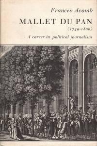 Mallet Du Pan 1749-1800: A Career in Political Journalism