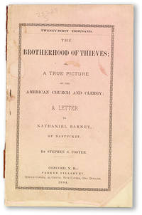 The Brotherhood of Thieves, or A True Picture of the American Church and Clergy: A letter to Nathaniel Barney of Nantucket